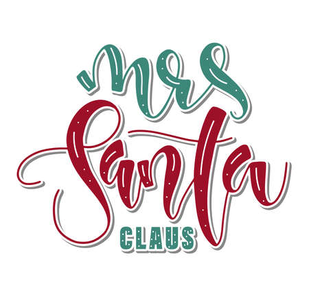 Mrs Santa Claus colored lettering isolated on white background, vector illustration for posters, photo overlays, card, t shirt print and social media. 일러스트