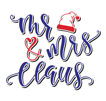 Mr and Mrs Santa Claus colored text for posters, photo overlays, card, t shirt print and social media. Vector illustration.