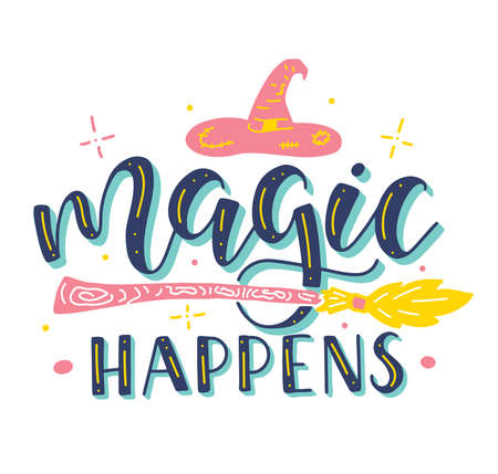 Magic Happens, colored vector illustration with text broom and wizard hat. 일러스트