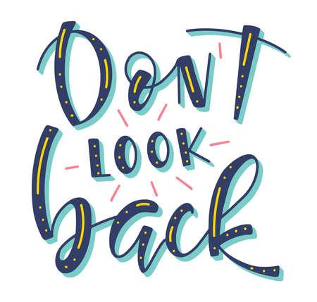 Dont look back, colored lettering, vector stock illustration. Illustration