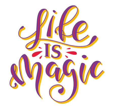 Life is magic colored lettering. Vector stock illustration for posters, photo overlays, greeting card, t shirt print and social media