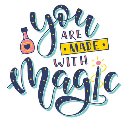 You are made with magic, multicolored text with potion and magic wand. Vector stock illustration.