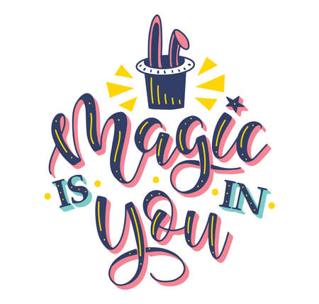 Magic is in you, colored lettering with rabbit in hat. Multicolored vector illustration with text. Illusztráció