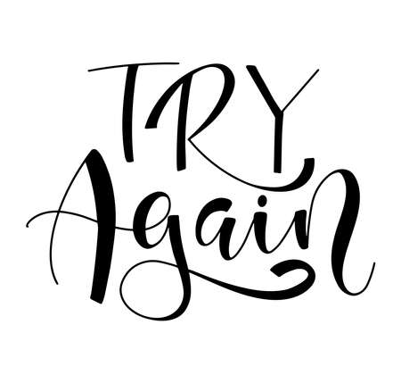 Try again black text isolated on white background, vector stock illustration for posters, photo overlays, greeting card, t shirt print and social media. Vector Illustration