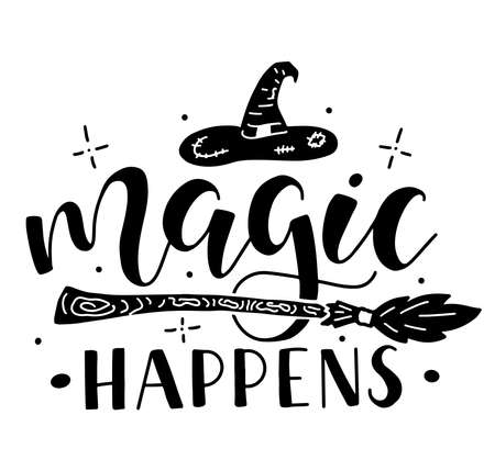 Magic happens. Black vector illustration with text, broom and wizard hat.