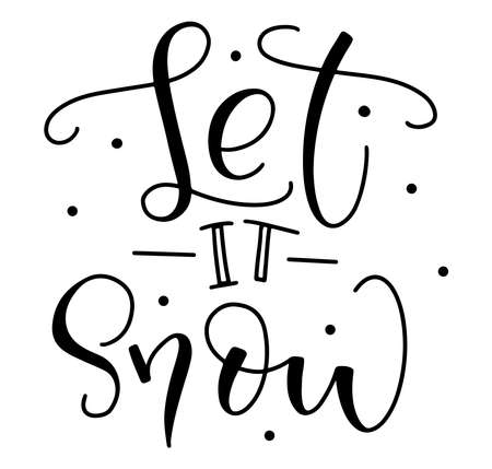 Let it snow, black text isolated on white background, Vector illustration for posters, photo overlays, card, tshirt print and social media.