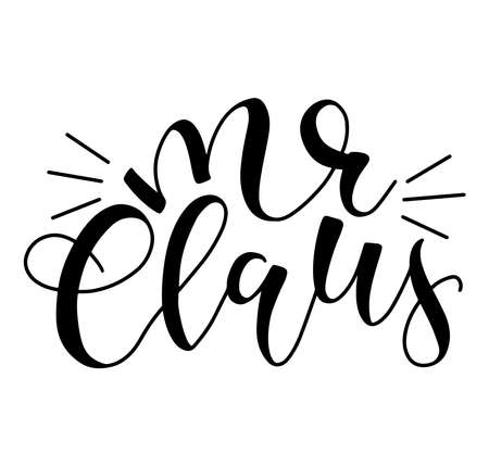 Mr Claus black text isolated on white background. Vector stock illustration lettering for posters, photo overlays, card, t shirt print and social media.