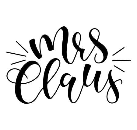 Mrs Claus black text isolated on white background. Vector stock illustration lettering for posters, photo overlays, card, t shirt print and social media.
