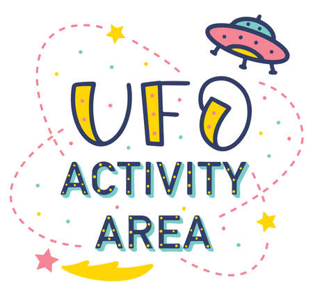 Ufo activity ares, colored vector illustration with doodle cosmos - flying saucer and text.