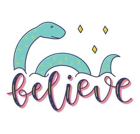 Colored vector illustration with lettering believe and doodle Loch Ness Monster