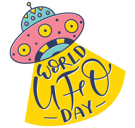 World UFO Day, colored vector Illustration. Hand drawn lettering with doodle Ufo flying spaceship.