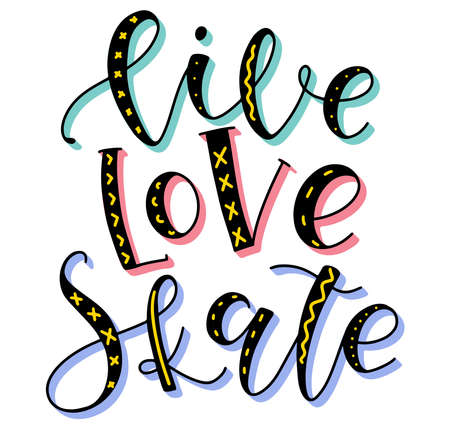 Live Love Skate - colored vector illustration with lettering about sport and ice skating shoes. Fun multicolored text for posters, photo overlays, greeting card, t shirt print and social media. 일러스트