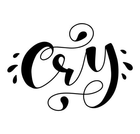 Cry black calligraphy isolated on white background, vector stock illustration for posters, photo overlays, greeting card, t shirt print and social media.