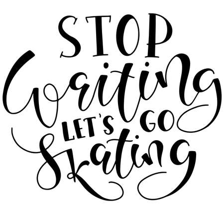 Stop waiting lets go skating - black lettering isolated on white background - vector illustration with sport motivation phrase. 일러스트