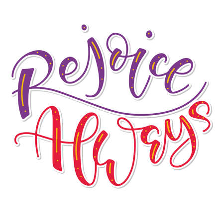 Rejoice Always, hand drawn colored lettering isolated on white background, vector illustration with Christmas, Xmas or Easter calligraphy.