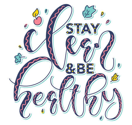 Stay clean and be healthy hand drawn colored lettering isolated on white background. Multicolored vector illustration with doodle elements Иллюстрация