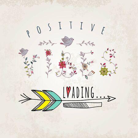 dingbat: Floral elements of vintage. Phrase possitive vibes loading in vector. Quotes flower design. Illustration