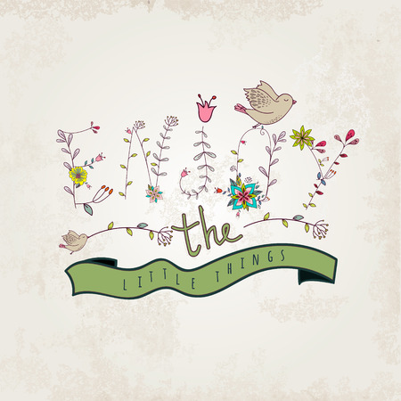 Floral elements of vintage. Prase enjoy the little things in vector. Quotes flower design.
