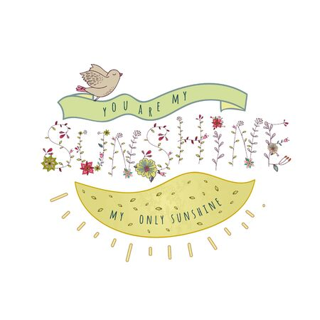 Floral elements of vintage. Phrase You are my sunshine in vector. Quotes flower design.
