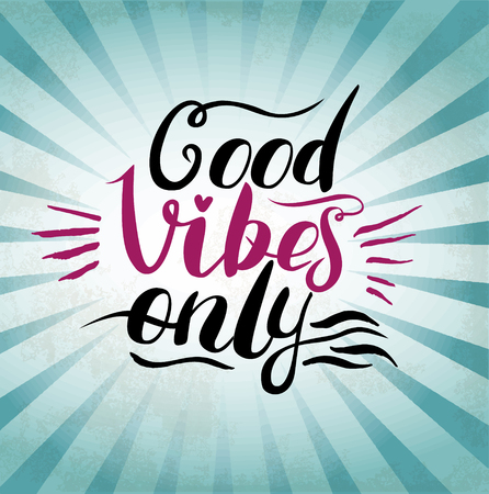 vibes: Good Vibes Only hand lettering. Handmade vector calligraphy
