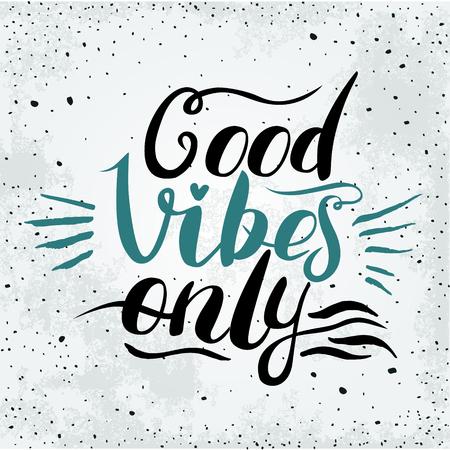 Good Vibes letras Sólo la mano. Vector de la caligrafía hecha a mano Foto de archivo - 47100747