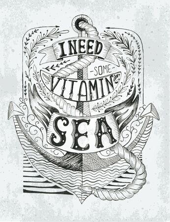 phrases: Hand drawn vintage label with an anchor and lettering. This illustration can be used as a print on T-shirts and bags. antique monochrome hipster vintage label , badge, I need some vitamin sea. for flayer poster logo or other designs apparel clothing print