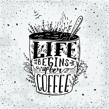 black bean: Phrase Life begins after coffee mug card. hand drawn sketch Lettering on coffee cup shape. Modern calligraphy style quote about coffee.Element for your poster, labe or wallpapper print Illustration