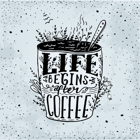 wallpapper: Phrase Life begins after coffee mug card. handdrawn sketch Lettering on coffee cup shape. Modern calligraphy style quote about coffee. Element for your poster, labe or wallpapper print