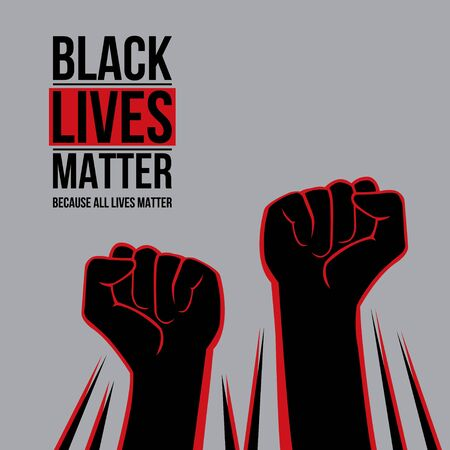 Black Lives Matter. Fist raised up. Flat Design style vector illustration isolated on grey.