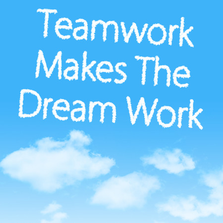 Teamwork Makes The Dream Work cloud icon with design on blue sky background