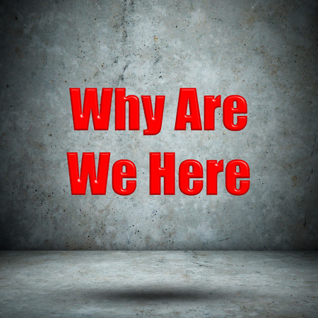 existence: Why Are We Here concrete wall