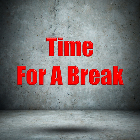 Time For A Break concrete wall Stock Photo