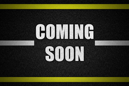 come: Traffic  road surface with text COMING SOON