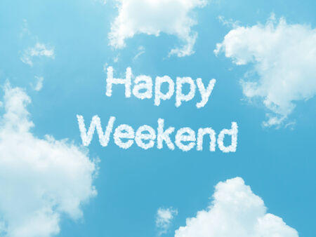 happy weekend cloud words with design on blue sky background photo