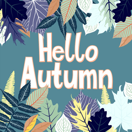 Vector card with words hello autumn and fall leaves. Fall floral background. Autumn banner with foliage. Card with colorful hand drawn leaves and lettering. Hand drawn composition on green background