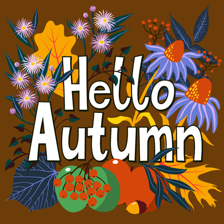 Vector card with words hello autumn and fall leaves and flowers. Fall floral background. Autumn banner. Card with colorful leaves of maple, oak, apple, and lettering. Hand drawn floral illustration.