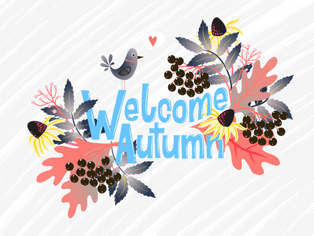 Vector card with words welcome autumn and fall leaves and flowers. Fall floral background. Autumn banner. Card with colorful leaves of maple, oak, apple, and lettering. Hand drawn floral illustration.