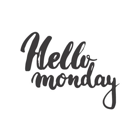Hand drawn typography lettering phrase Hello Monday isolated on the white background. Modern calligraphy for typography greeting and invitation card or t-shirt print design.