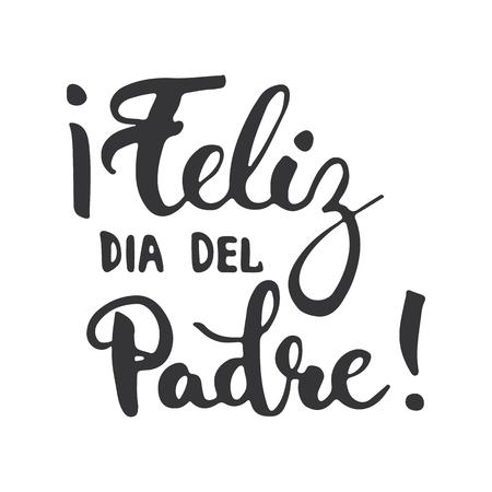 父の日文字書道フレーズ スペイン語フェリス dia del パドレ、白い背景で隔離のグリーティング カード。父の日の招待状の例。父の日のレタリング。