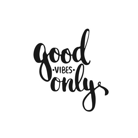 vibes: Hand drawn typography lettering phrase Good vibes only isolated on the white background. Fun calligraphy for typography greeting and invitation card or t-shirt print design.