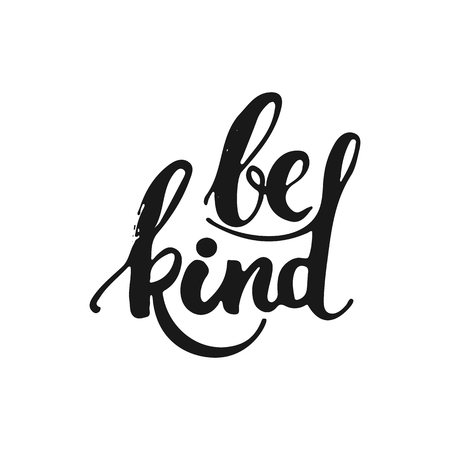 Hand drawn typography lettering phrase Be kind isolated on the white background. Fun calligraphy for typography greeting and invitation card or t-shirt print design. Vettoriali