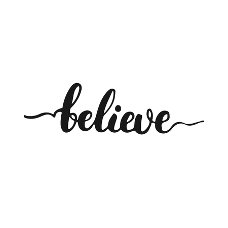 Hand drawn typography lettering phrase Believe isolated on the white background. Fun calligraphy for typography greeting and invitation card or t-shirt print design.