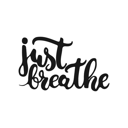 breathe easy: Hand drawn typography lettering phrase Just breathe isolated on the white background. Fun calligraphy for typography greeting and invitation card or t-shirt print design. Illustration