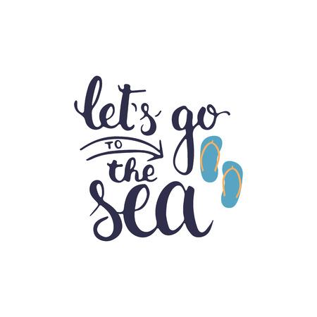 Hand gezeichnete Typografiebeschriftungsphrase Lassen Sie uns zum Meer gehen, das auf dem weißen Hintergrund lokalisiert wird. Moderne Kalligraphie für Typografiegruß und Einladungskarte oder T-Shirt Druck Vektorgrafik