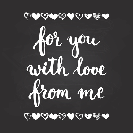 wedding photo album: Set of hand drawn phrases about love: for you, from me, with love on the chalkboard background. Photo overlays signs. Wedding photo album and greeting cards lettering.