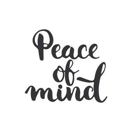 Peace of mind - hand drawn lettering phrase isolated on the white background. Fun brush ink inscription for photo overlays, greeting card or t-shirt print, poster design. Ilustração