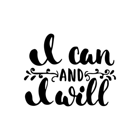 I can and i will - hand drawn lettering phrase isolated on the white background. Fun brush ink inscription for photo overlays, greeting card or t-shirt print, poster design. Stockfoto