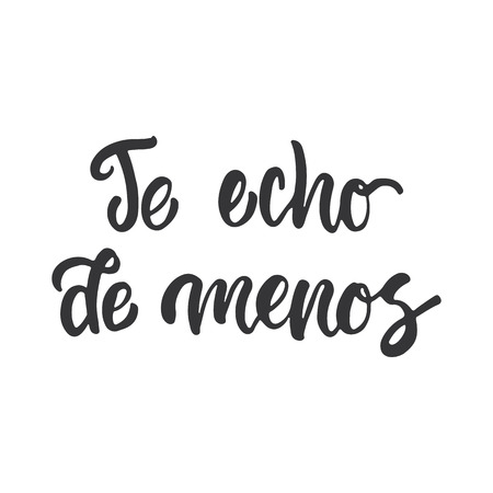i miss you: Te extrano - i miss you, lettering calligraphy phrase in Spanish, handwritten text isolated on the white background. Fun calligraphy for typography greeting and invitation card or t-shirt print design