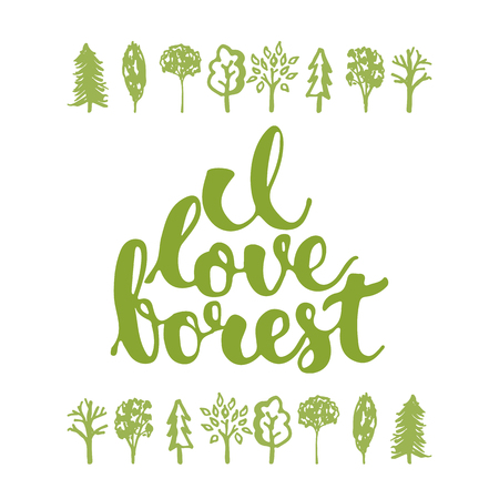 pine forest: I love forest - hand drawn greeting card with hand lettering text and sketch trees illustration isolated on the white background. Illustration