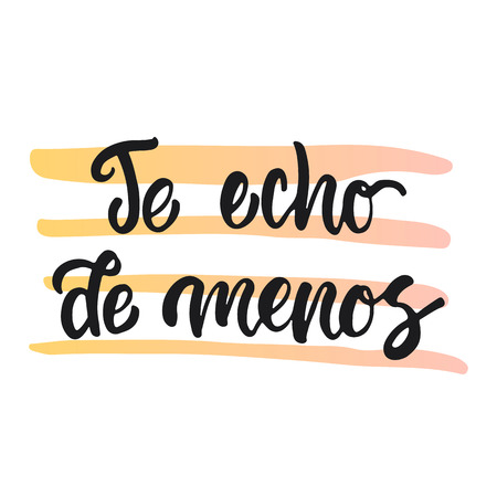 i miss you: Te echo de menos - i miss you, lettering calligraphy phrase in Spanish, handwritten text isolated on the white background. Fun calligraphy for typography greeting and invitation card or print design